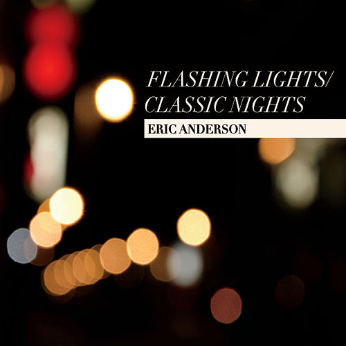 Play & Download Flashing Lights / Classic Nights by Eric Andersen | Napster