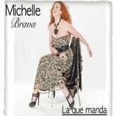 La Que Manda by Michelle Brava