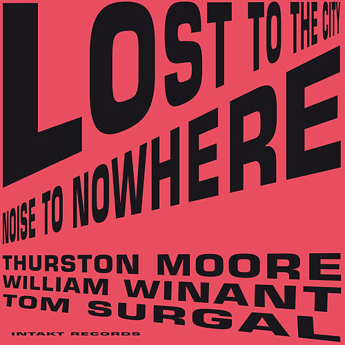 Play & Download Lost to the City by Thurston Moore | Napster