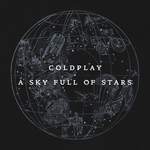 A Sky Full Of Stars by Coldplay
