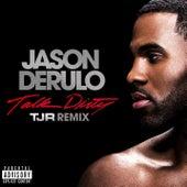 Play & Download Talk Dirty [feat. 2 Chainz] (TJR Remix) by Jason Derulo | Napster