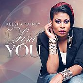 Play & Download Lord You by Keesha Rainey | Napster