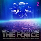 Play & Download Downsound Records: The Force 2 by Various Artists | Napster