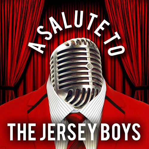 A Salute to the Jersey Boys by Hit Collective