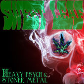 Play & Download Sweet Leaf: Heavy Psych and Stoner Metal by Various Artists | Napster
