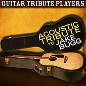 Play & Download Acoustic Tribute to Jake Bugg by Guitar Tribute Players | Napster