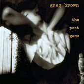 Play & Download The Poet Game by Greg Brown | Napster