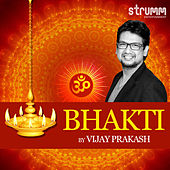 Play & Download Bhakti by Vijay Prakash by Vijay Prakash | Napster