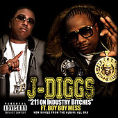 Play & Download 211 on Industry B*tches (feat. Boy Boy Mess) by J-Diggs | Napster