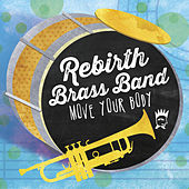 Play & Download Move Your Body by Rebirth Brass Band | Napster