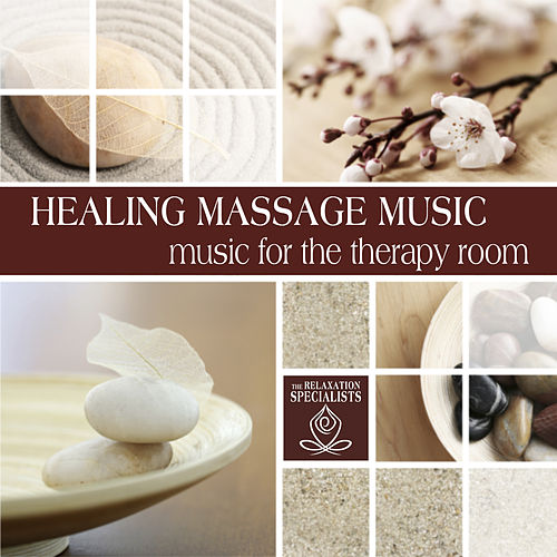 Play & Download Healing Massage: Music for the Therapy Room by The Relaxation Specialists | Napster