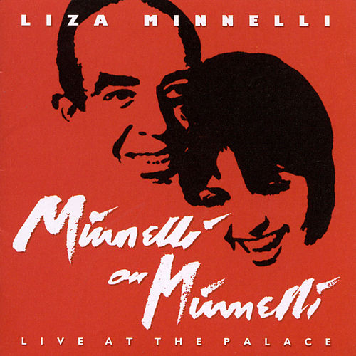 Play & Download Minnelli On Minnelli Live At The Palace by Liza Minnelli | Napster