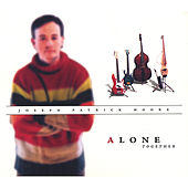 Alone Together by Joseph Patrick Moore
