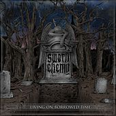 Play & Download Living On Borrowed Time by Sworn Enemy | Napster