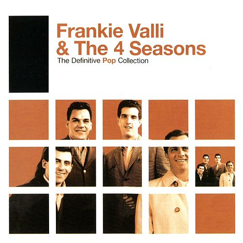 The Definitive Pop Collection by Frankie Valli & The Four Seasons
