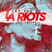 Play & Download Let You Go feat. Ineabell by LA Riots | Napster