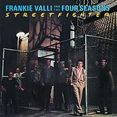Streetfighter by Frankie Valli & The Four Seasons