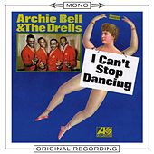 Play & Download I Can't Stop Dancing (Mono) by Archie Bell & the Drells | Napster