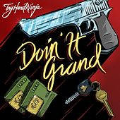 Play & Download Doin It Grand (feat. Brysi) by TryHardNinja | Napster