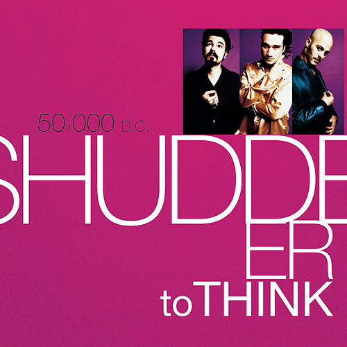 Play & Download 50,000 B.C. by Shudder To Think | Napster