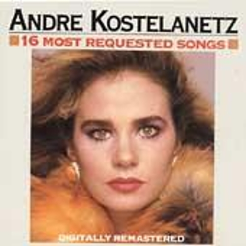 Play & Download 16 Most Requested Songs by Andre Kostelanetz | Napster