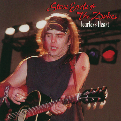 Play & Download Fearless Heart by Steve Earle | Napster
