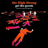 Play & Download Get the Guests by The High Strung | Napster