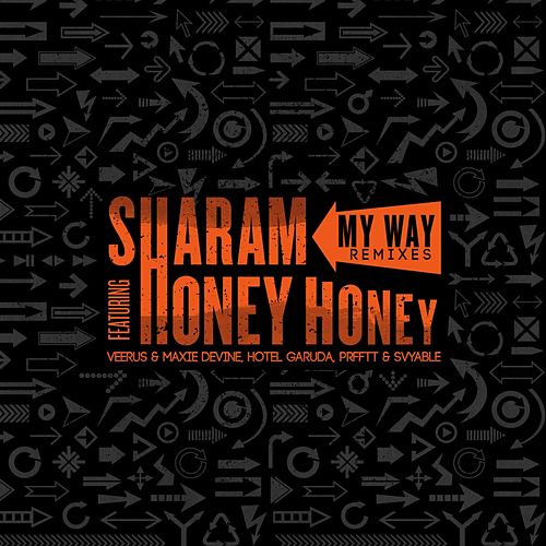 Play & Download My Way Remixes (feat. Honey Honey) by Sharam | Napster