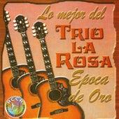Lo Mejor del Trio la Rosa, Epoca de Oro by Trío La Rosa