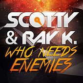Who Needs Enemies by Scotty