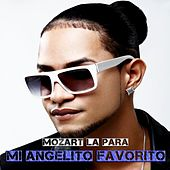 Play & Download Mi Angelito Favorito by Mozart La Para | Napster