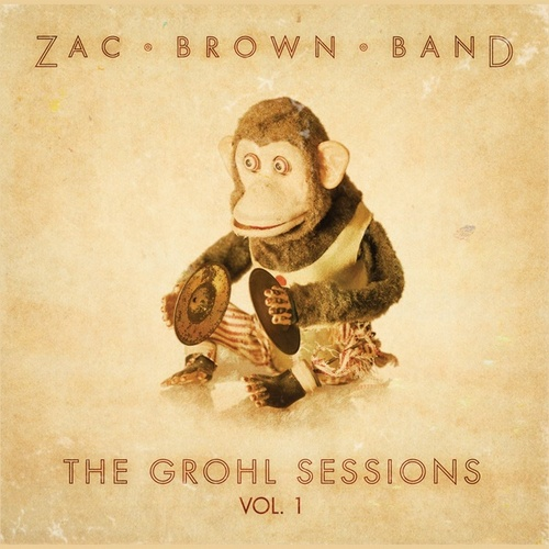 The Grohl Sessions, Vol. 1 by Zac Brown Band