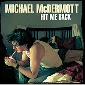Play & Download Hit Me Back by Michael McDermott | Napster