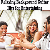 Relaxing Background Guitar Hits for Entertaining by The O'Neill Brothers Group