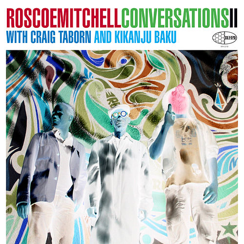 Play & Download Conversations 2 by Roscoe Mitchell | Napster