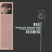 Wake the Dreamers by Shelley Short