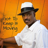 Got to Keep It Moving by Nick Colionne