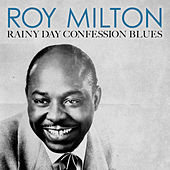 Rainy Day Confession Blues von Roy Milton