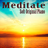 Play & Download Meditate: Soft Original Piano by The O'Neill Brothers Group | Napster