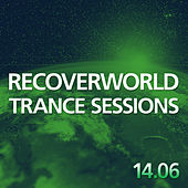 Play & Download Recoverworld Trance Sessions 14.06 by Various Artists | Napster