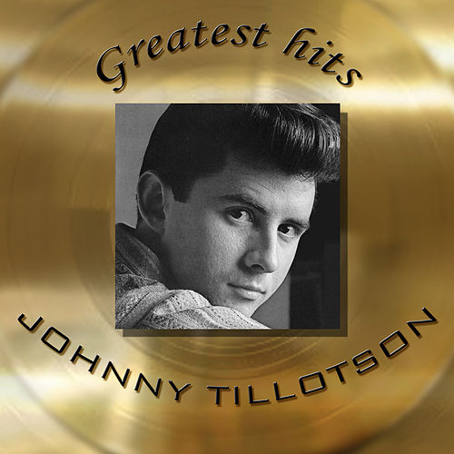 Play & Download Greatest Hits - Original Recordings by Johnny Tillotson | Napster