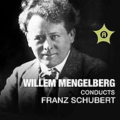 Willem Mengelberg Conducts Franz Schubert by Various Artists