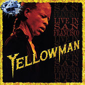 Play & Download Live In San Francisco by Yellowman | Napster