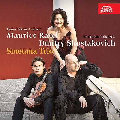 Ravel, Shostakovich: Piano Trios by Smetana Trio