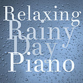 Play & Download Relaxing Rainy Day Piano by Richard Clayderman | Napster