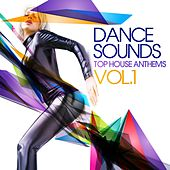 Dance Sounds, Vol.1 (Top House Anthems) by Various Artists