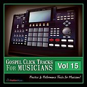 Play & Download Gospel Click Tracks for Musicians Vol. 15 by Fruition Music Inc. | Napster