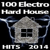 Play & Download 100 Electro Hard House Hits 2014 by Various Artists | Napster