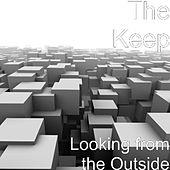 Play & Download Looking from the Outside by The Keep | Napster