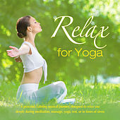Play & Download Relax for Yoga by The Relaxation Specialists | Napster
